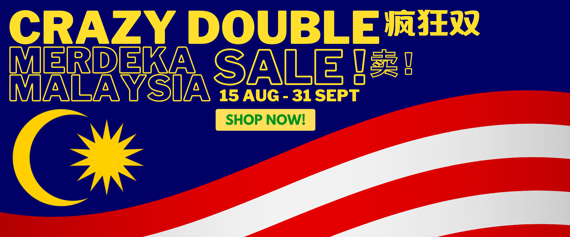 Crazy Double Merdeka & Malaysia Sale !